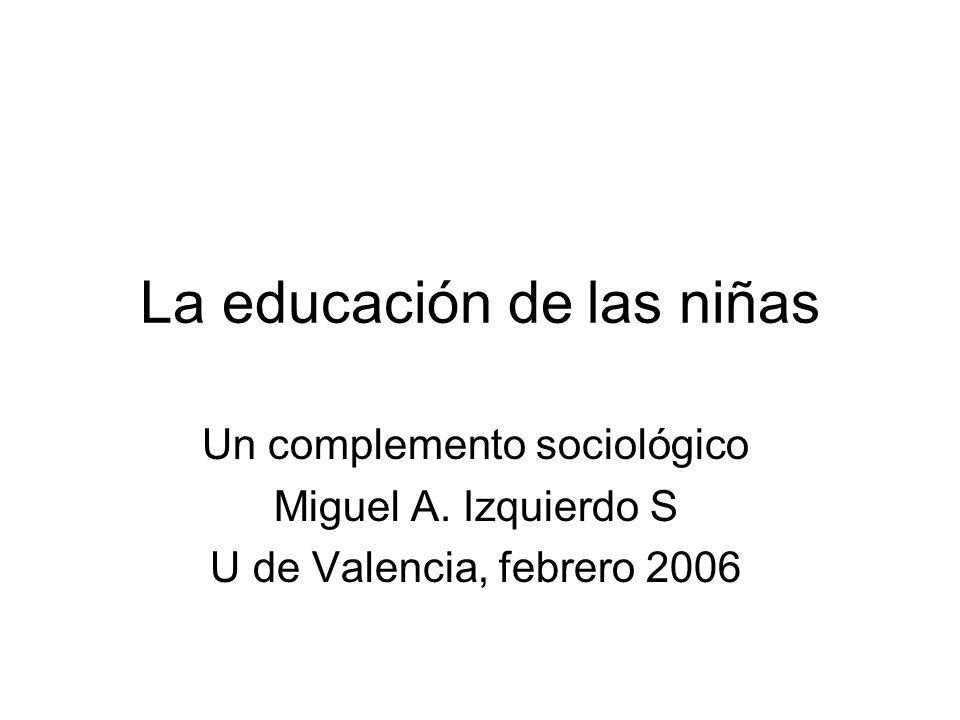 La educación de las niñas Un complemento sociológico Miguel A.