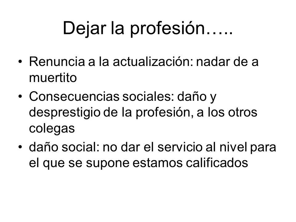 Dejar la profesión…..