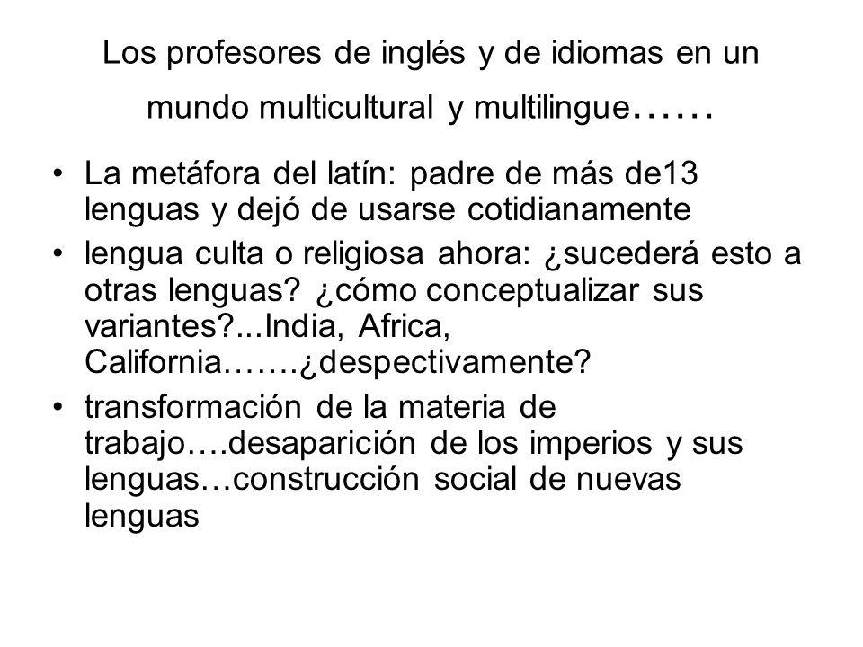 Los profesores de inglés y de idiomas en un mundo multicultural y multilingue …… La metáfora del latín: padre de más de13 lenguas y dejó de usarse cot