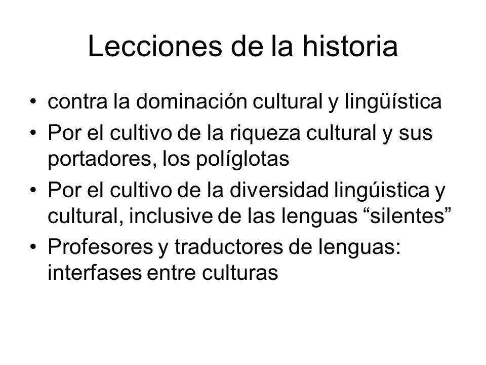 Lecciones de la historia contra la dominación cultural y lingüística Por el cultivo de la riqueza cultural y sus portadores, los políglotas Por el cul