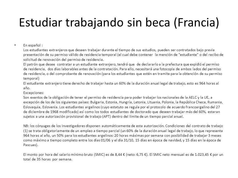 Estudiar trabajando sin beca (Francia) En español : Los estudiantes extranjeros que deseen trabajar durante el tiempo de sus estudios, pueden ser cont