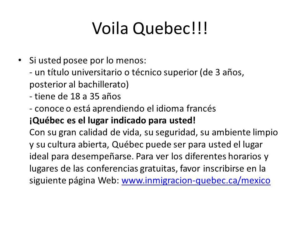 Voila Quebec!!! Si usted posee por lo menos: - un título universitario o técnico superior (de 3 años, posterior al bachillerato) - tiene de 18 a 35 añ