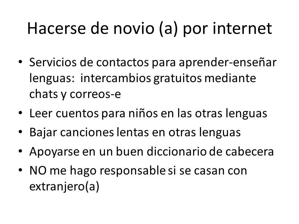 Hacerse de novio (a) por internet Servicios de contactos para aprender-enseñar lenguas: intercambios gratuitos mediante chats y correos-e Leer cuentos