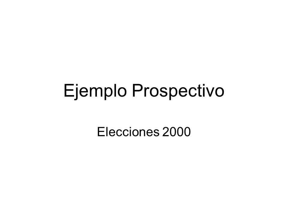 Ejemplo Prospectivo Elecciones 2000