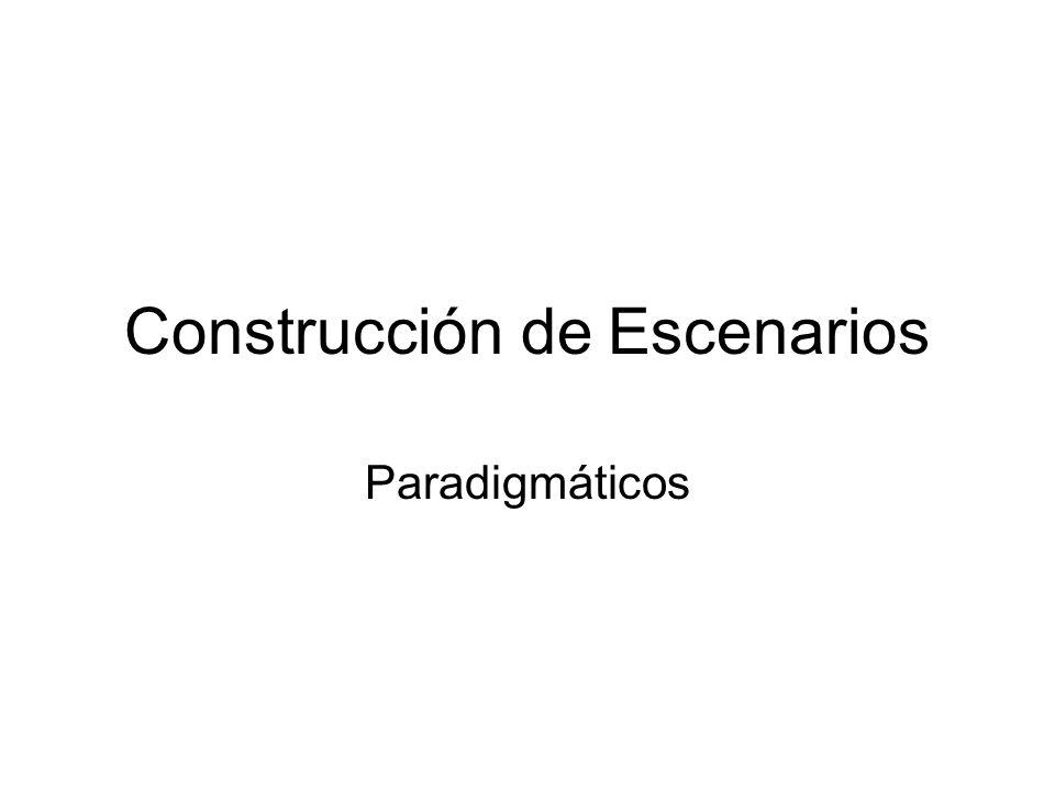 Construcción de Escenarios Paradigmáticos