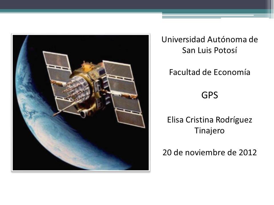 Universidad Autónoma de San Luis Potosí Facultad de Economía GPS Elisa Cristina Rodríguez Tinajero 20 de noviembre de 2012