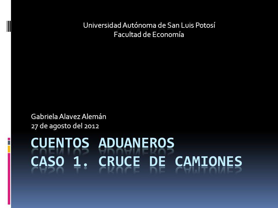 Gabriela Alavez Alemán 27 de agosto del 2012 Universidad Autónoma de San Luis Potosí Facultad de Economía