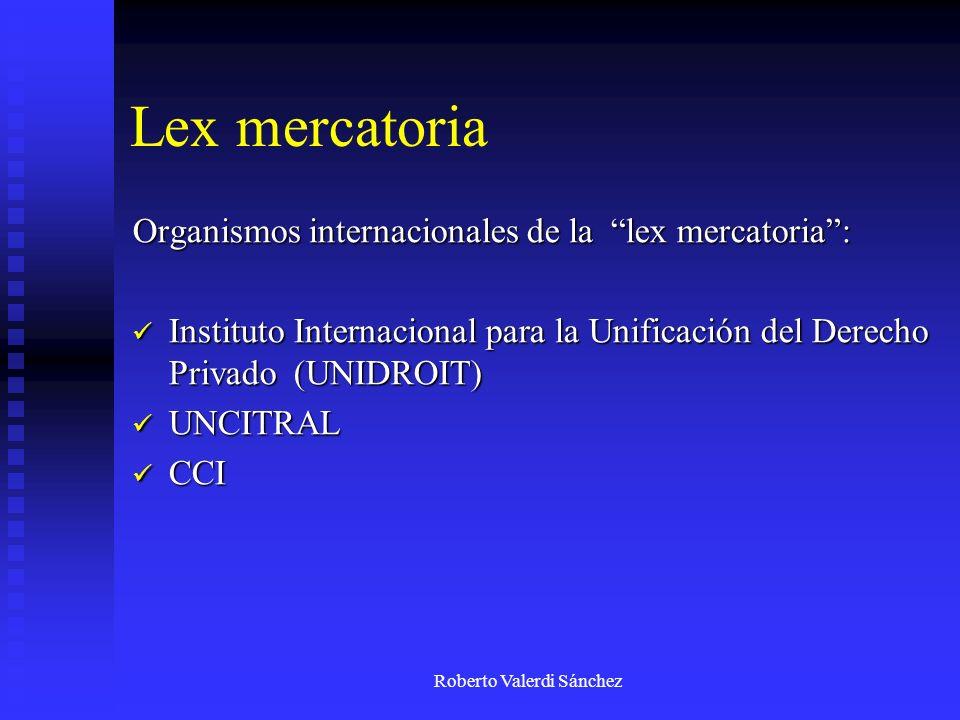 Roberto Valerdi Sánchez Lex mercatoria Organismos internacionales de la lex mercatoria: Instituto Internacional para la Unificación del Derecho Privad