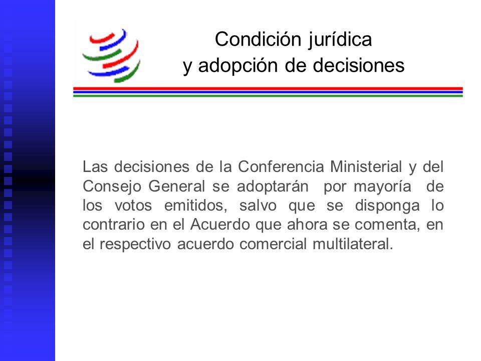 Roberto Valerdi Sánchez Las decisiones de la Conferencia Ministerial y del Consejo General se adoptarán por mayoría de los votos emitidos, salvo que s