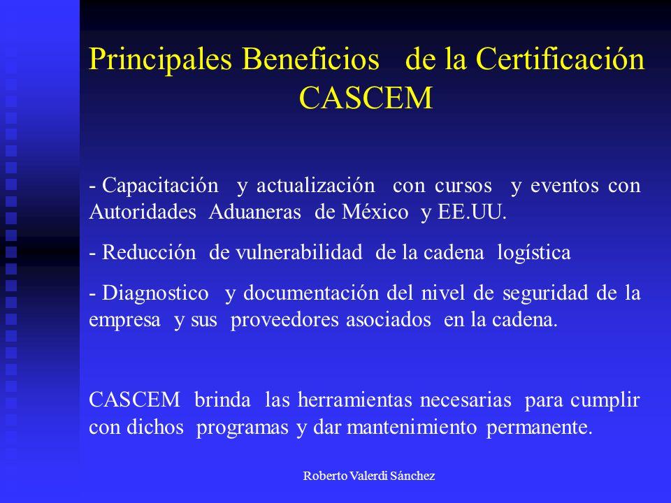 Roberto Valerdi Sánchez Principales Beneficios de la Certificación CASCEM - Capacitación y actualización con cursos y eventos con Autoridades Aduanera