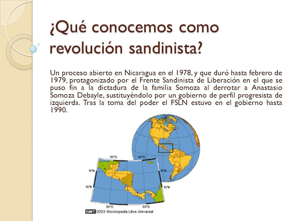 ¿Qué conocemos como revolución sandinista? Un proceso abierto en Nicaragua en el 1978, y que duró hasta febrero de 1979, protagonizado por el Frente S