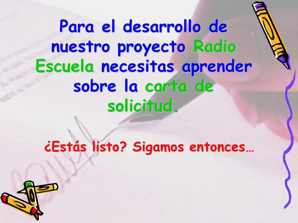 Para el desarrollo de nuestro proyecto Radio Escuela necesitas aprender sobre la carta de solicitud.