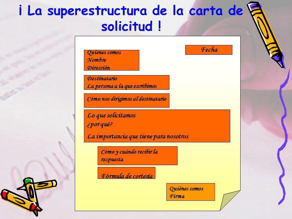 ¡ La superestructura de la carta de solicitud .