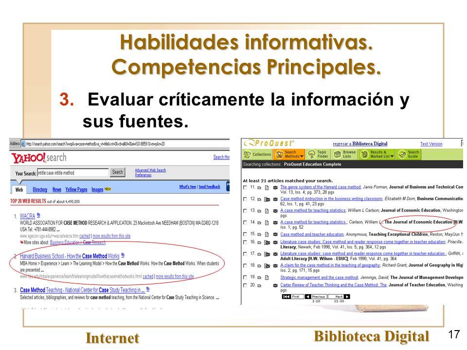 Habilidades informativas. Competencias Principales. 3. Evaluar críticamente la información y sus fuentes. Biblioteca Digital Internet 17
