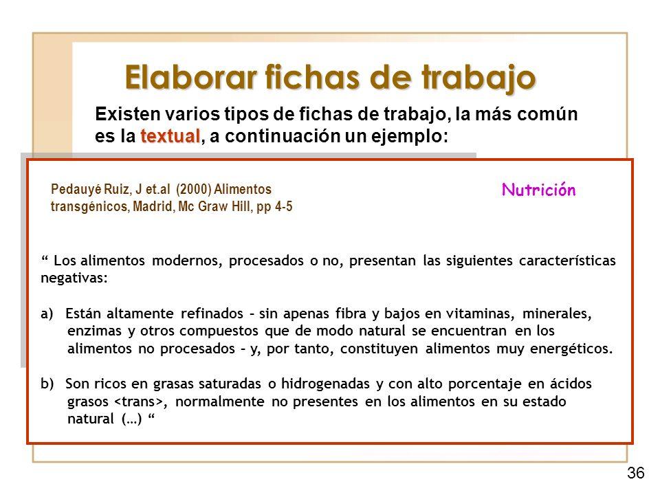 Elaborar fichas de trabajo textual Existen varios tipos de fichas de trabajo, la más común es la textual, a continuación un ejemplo: Pedauyé Ruiz, J e