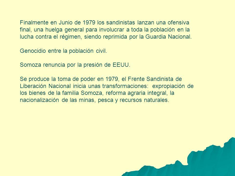 Finalmente en Junio de 1979 los sandinistas lanzan una ofensiva final, una huelga general para involucrar a toda la población en la lucha contra el ré