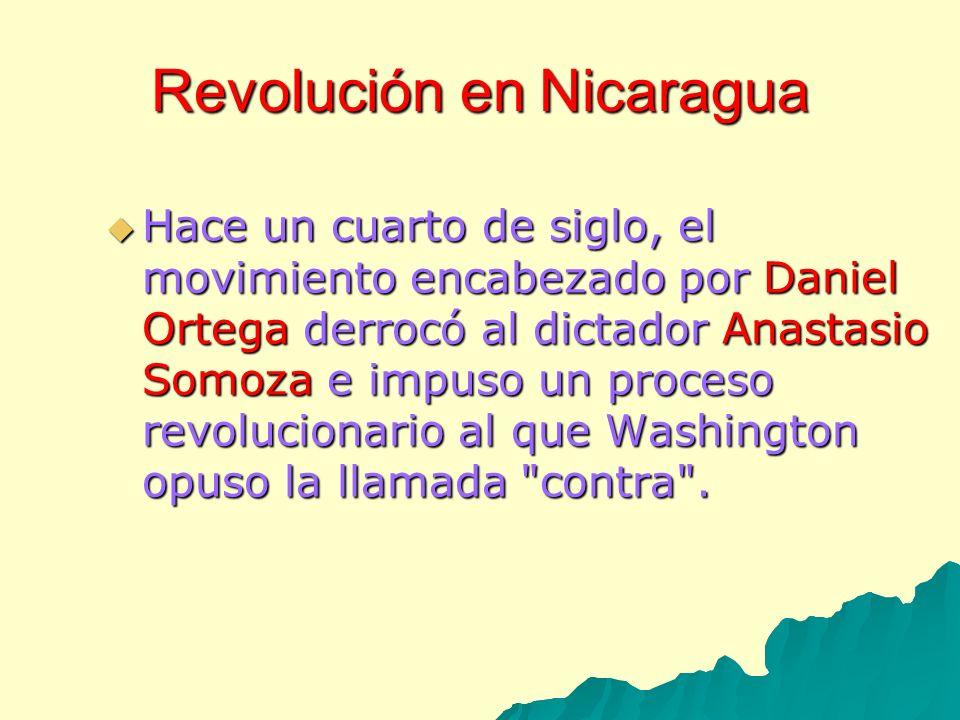 Nicaragua : Revolución Sandinista 1978 1978 Se puso fin a la dictadura ejercida en Nicaragua por la familia Somoza, a la cual se reemplazó por un gobierno de izquierda.