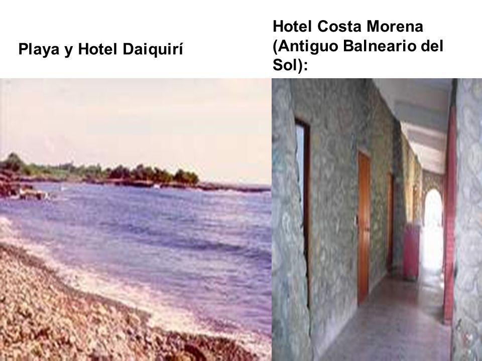 Playa y Hotel Daiquirí Hotel Costa Morena (Antiguo Balneario del Sol):