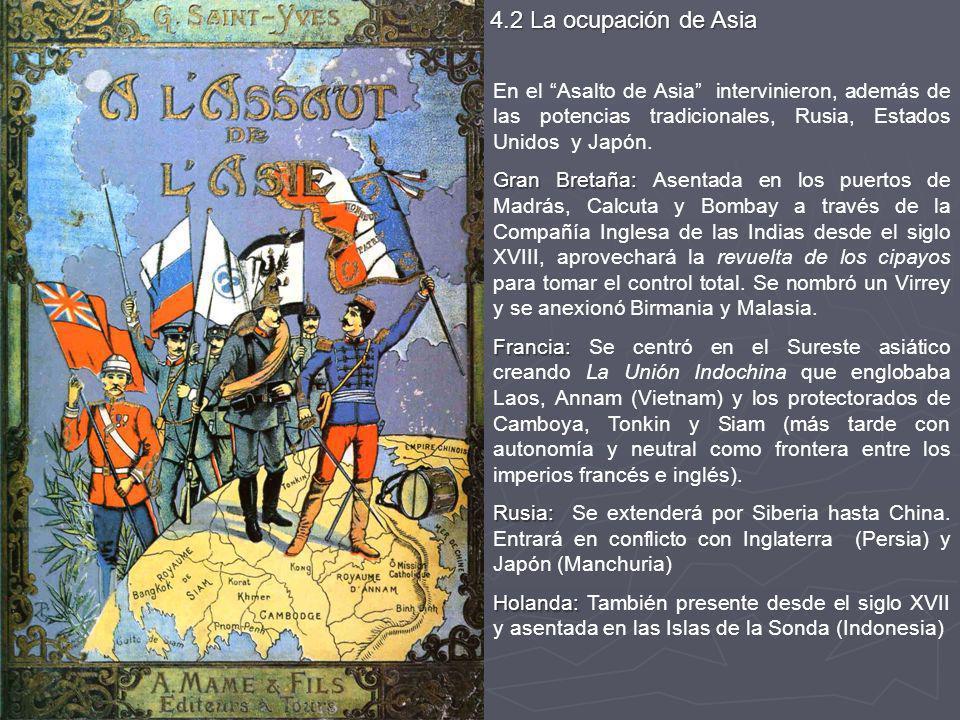 4.2 La ocupación de Asia En el Asalto de Asia intervinieron, además de las potencias tradicionales, Rusia, Estados Unidos y Japón. Gran Bretaña: Gran