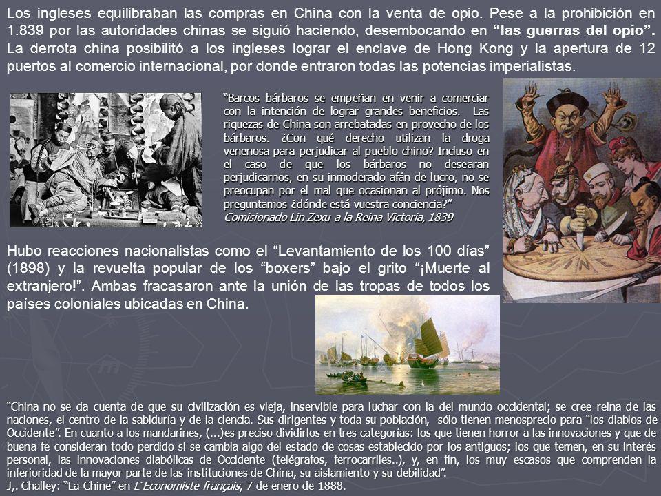 Los ingleses equilibraban las compras en China con la venta de opio. Pese a la prohibición en 1.839 por las autoridades chinas se siguió haciendo, des