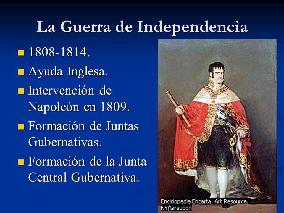 La Guerra de Independencia 1808-1814. 1808-1814. Ayuda Inglesa. Ayuda Inglesa. Intervención de Napoleón en 1809. Intervención de Napoleón en 1809. For