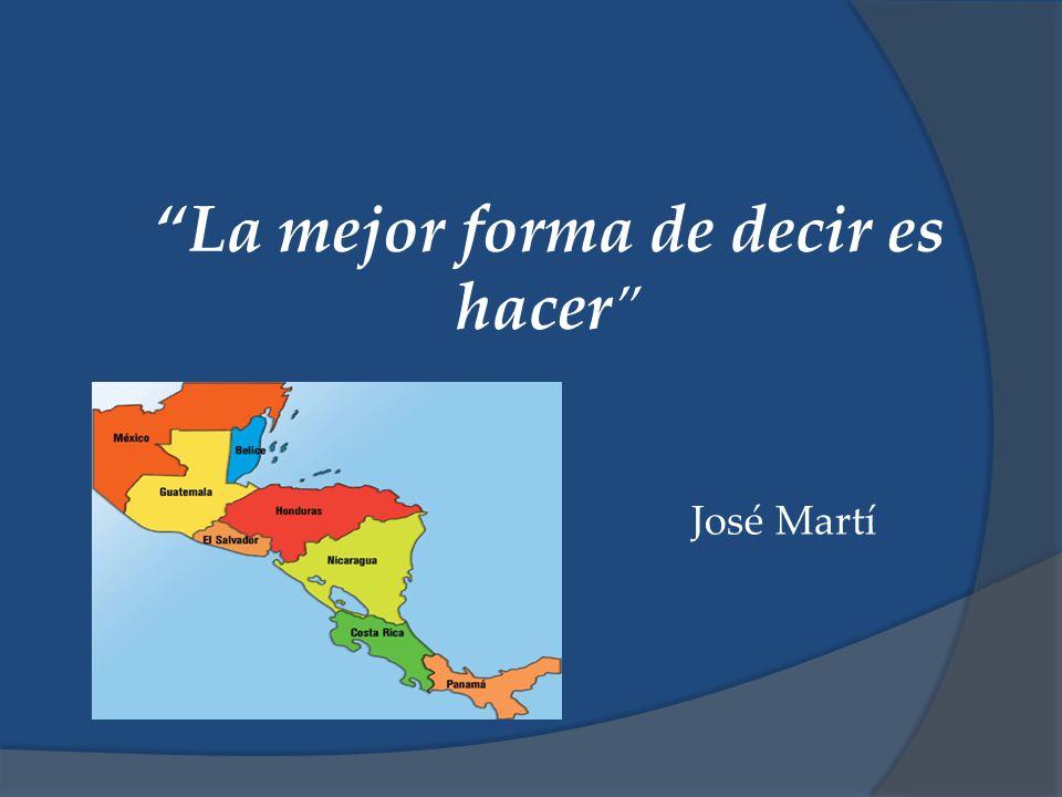 La mejor forma de decir es hacer José Martí