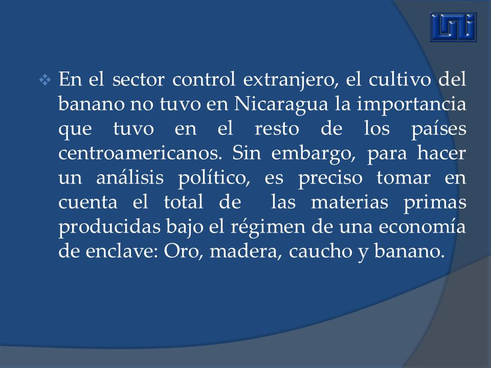 En el sector control extranjero, el cultivo del banano no tuvo en Nicaragua la importancia que tuvo en el resto de los países centroamericanos. Sin em