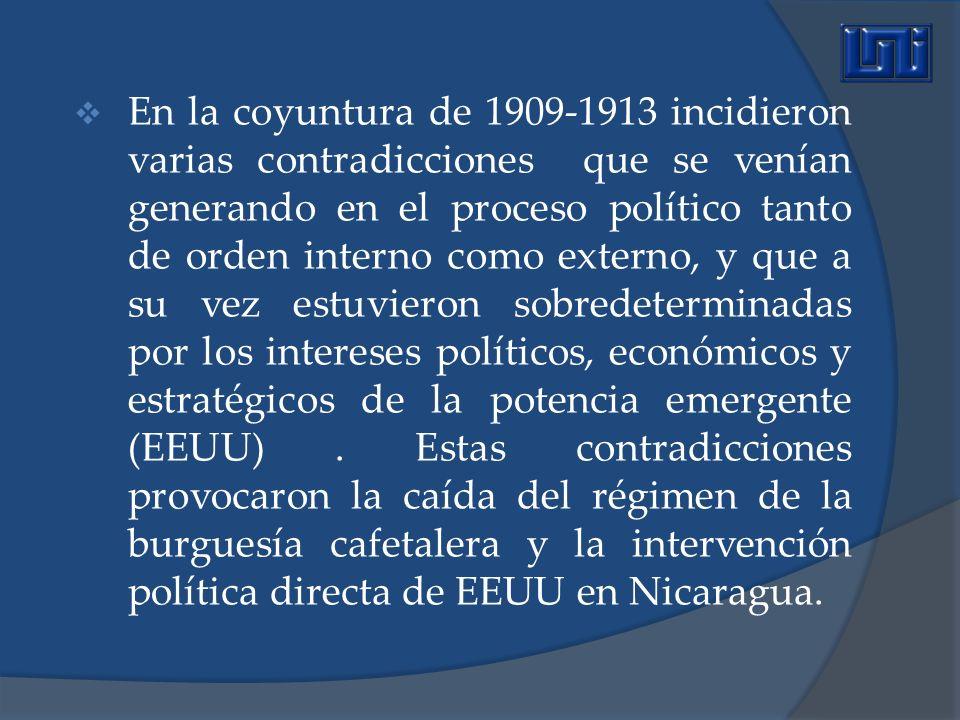 En la coyuntura de 1909-1913 incidieron varias contradicciones que se venían generando en el proceso político tanto de orden interno como externo, y q