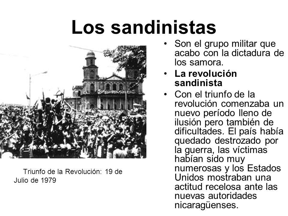 Los sandinistas Son el grupo militar que acabo con la dictadura de los samora. La revolución sandinista Con el triunfo de la revolución comenzaba un n