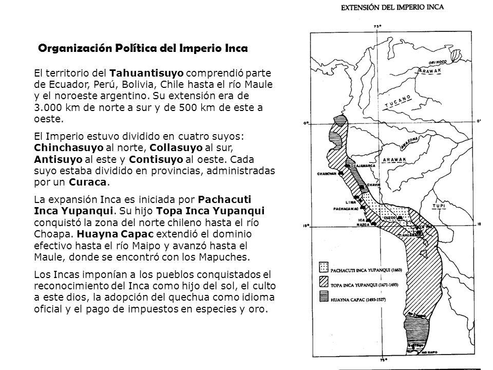 PSU Historia y Ciencias Sociales Raíces Históricas de Chile U 1/ 4 El territorio del Tahuantisuyo comprendió parte de Ecuador, Perú, Bolivia, Chile ha
