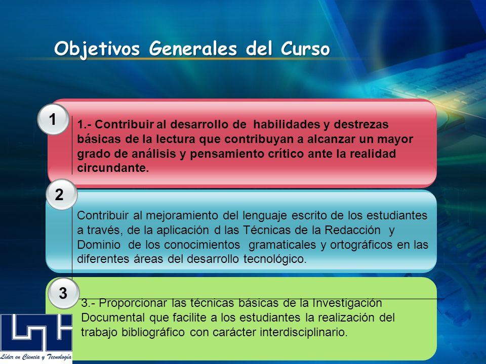 1 2 Objetivos Generales del Curso 1.- Contribuir al desarrollo de habilidades y destrezas básicas de la lectura que contribuyan a alcanzar un mayor gr