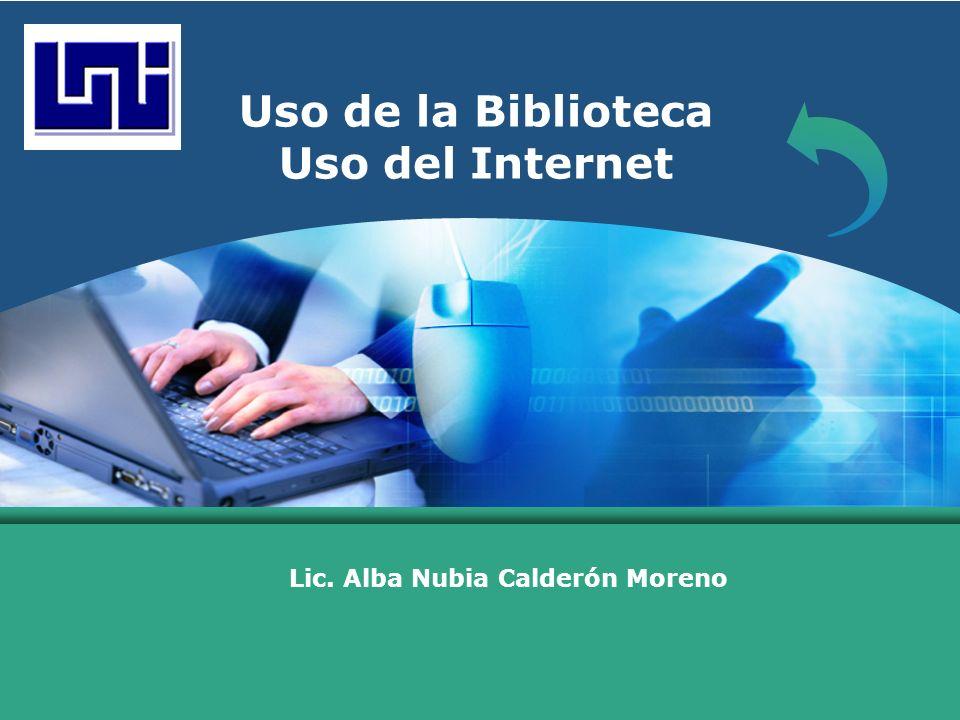 LOGO Uso de la Biblioteca Uso del Internet Lic. Alba Nubia Calderón Moreno