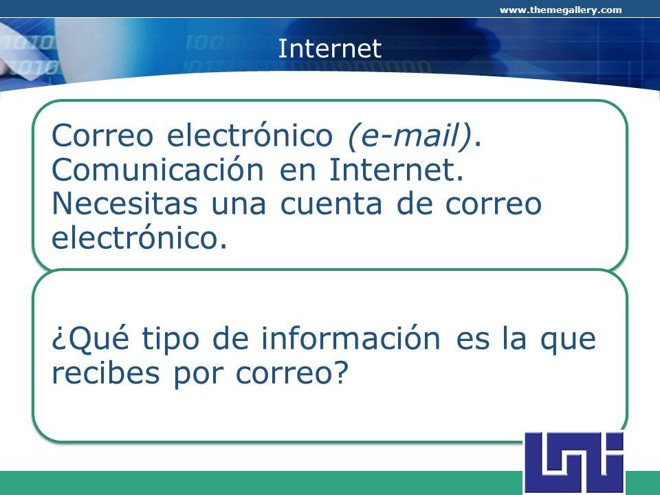 COMPANY LOGO www.themegallery.com Internet Correo electrónico (e-mail). Comunicación en Internet. Necesitas una cuenta de correo electrónico. ¿Qué tip
