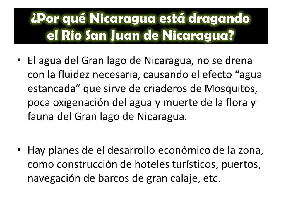El agua del Gran lago de Nicaragua, no se drena con la fluidez necesaria, causando el efecto agua estancada que sirve de criaderos de Mosquitos, poca