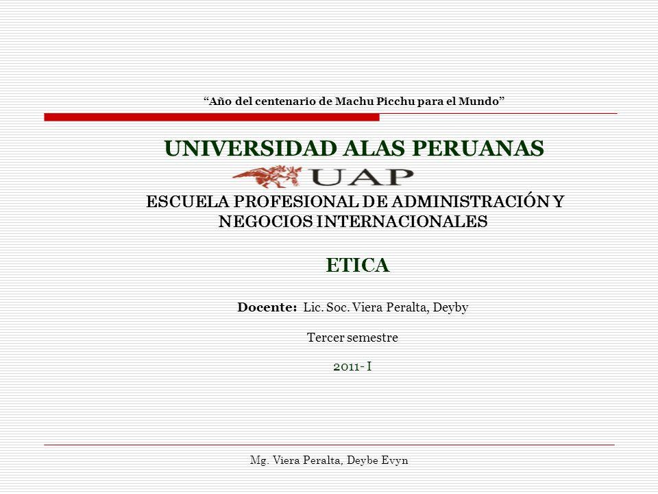 Año del centenario de Machu Picchu para el Mundo UNIVERSIDAD ALAS PERUANAS ESCUELA PROFESIONAL DE ADMINISTRACIÓN Y NEGOCIOS INTERNACIONALES ETICA Doce