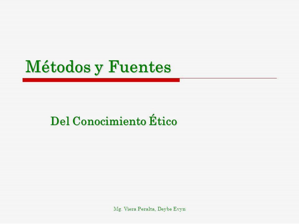 Métodos y Fuentes Del Conocimiento Ético Mg. Viera Peralta, Deybe Evyn