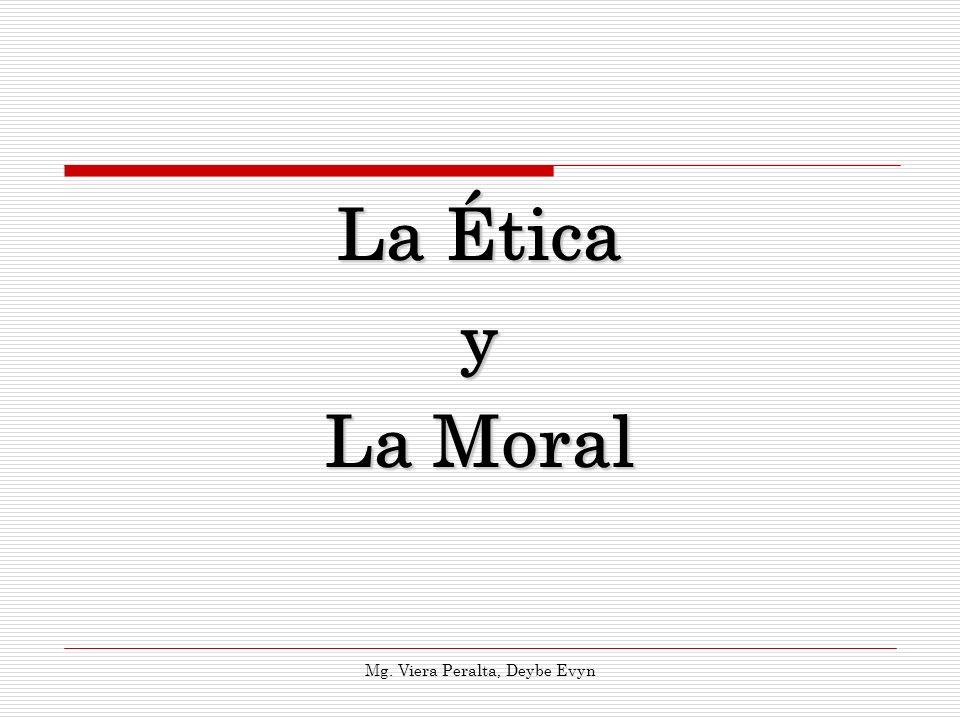 La Ética y La Moral Mg. Viera Peralta, Deybe Evyn