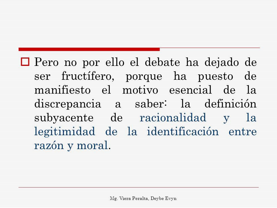 Pero no por ello el debate ha dejado de ser fructífero, porque ha puesto de manifiesto el motivo esencial de la discrepancia a saber: la definición su