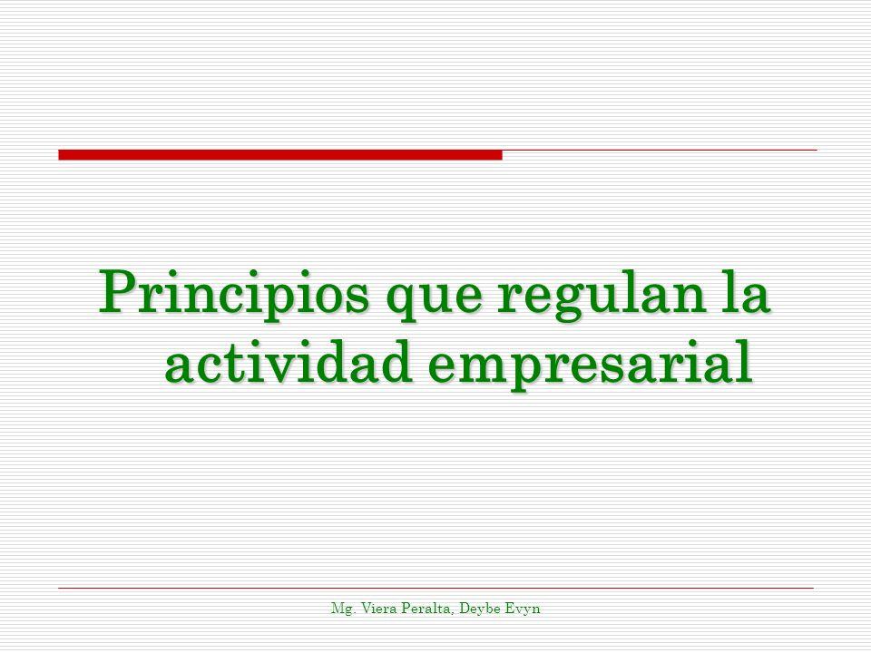 Principios que regulan la actividad empresarial Mg. Viera Peralta, Deybe Evyn
