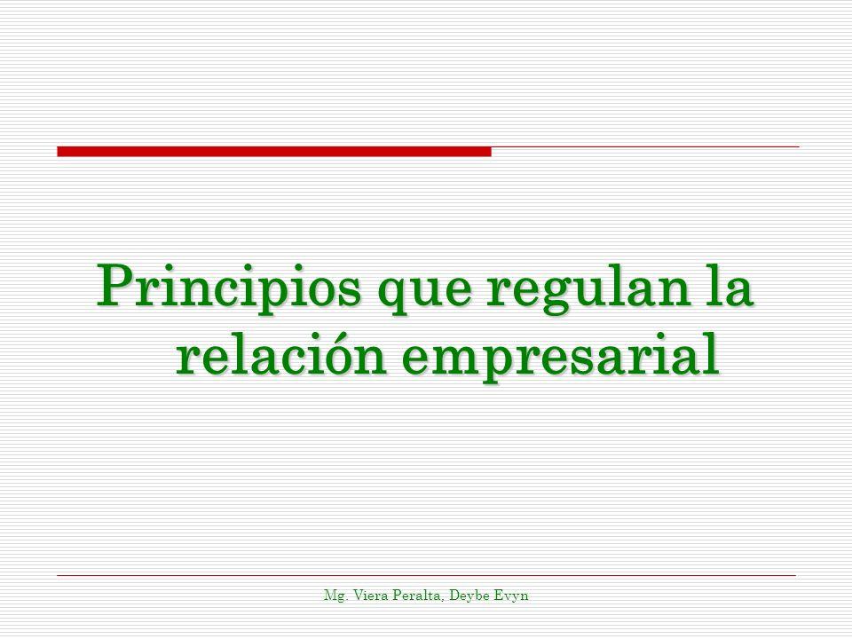 Principios que regulan la relación empresarial Mg. Viera Peralta, Deybe Evyn