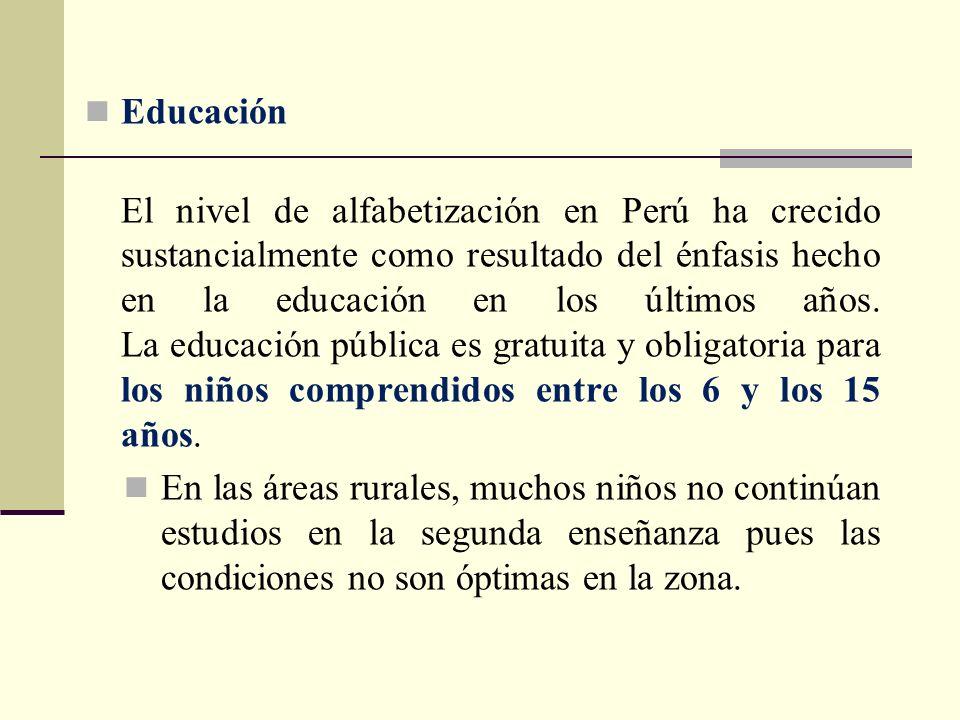 Educación El nivel de alfabetización en Perú ha crecido sustancialmente como resultado del énfasis hecho en la educación en los últimos años. La educa