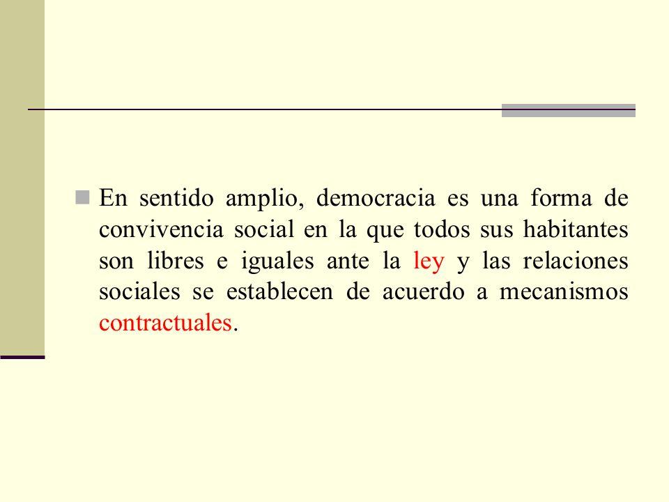 En sentido amplio, democracia es una forma de convivencia social en la que todos sus habitantes son libres e iguales ante la ley y las relaciones soci