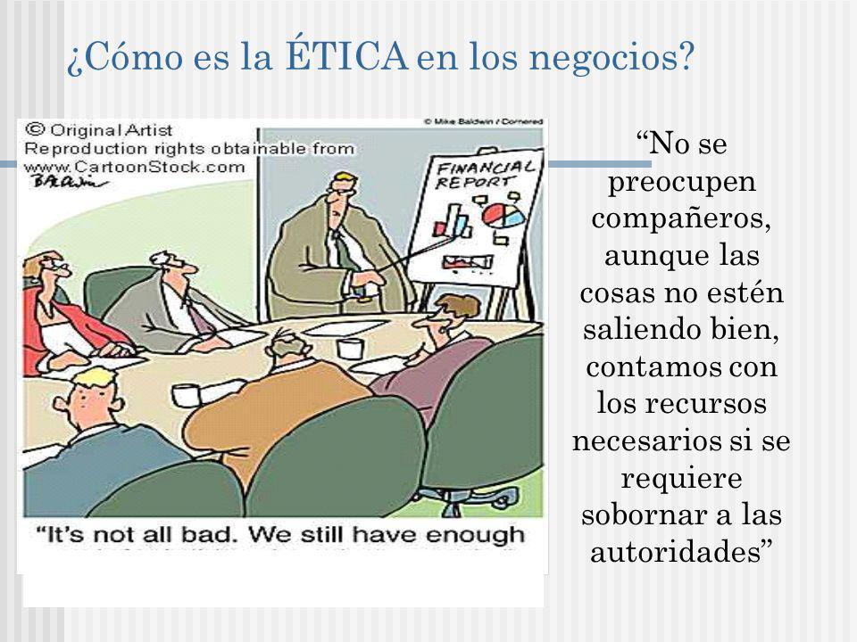 ¿Cómo es la ÉTICA en los negocios.