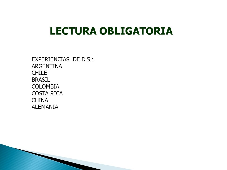 LECTURA OBLIGATORIA EXPERIENCIAS DE D.S.: ARGENTINA CHILE BRASIL COLOMBIA COSTA RICA CHINA ALEMANIA