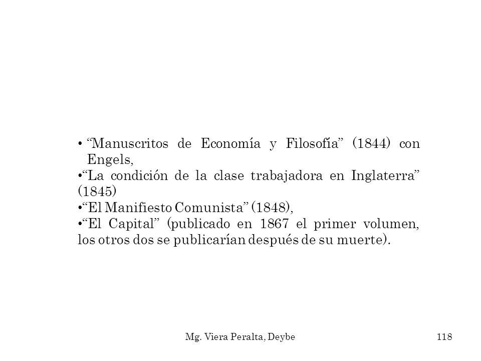 Manuscritos de Economía y Filosofía (1844) con Engels, La condición de la clase trabajadora en Inglaterra (1845) El Manifiesto Comunista (1848), El Ca