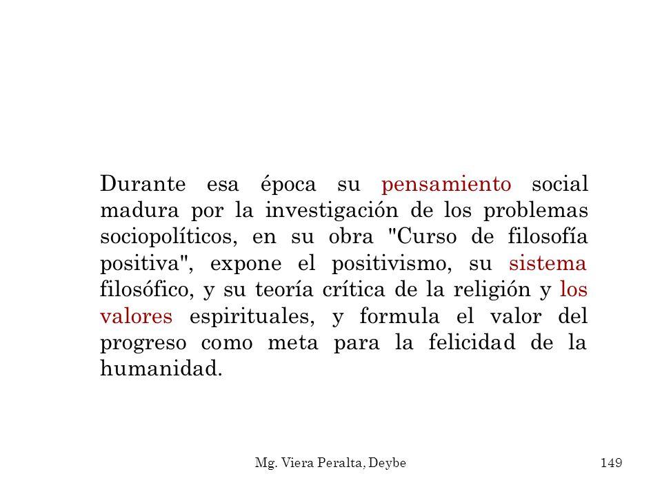 Durante esa época su pensamiento social madura por la investigación de los problemas sociopolíticos, en su obra