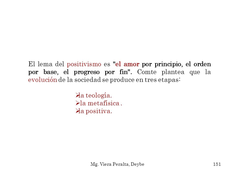 El lema del positivismo es