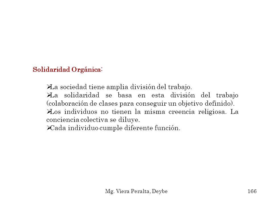 Solidaridad Orgánica: La sociedad tiene amplia división del trabajo. La solidaridad se basa en esta división del trabajo (colaboración de clases para