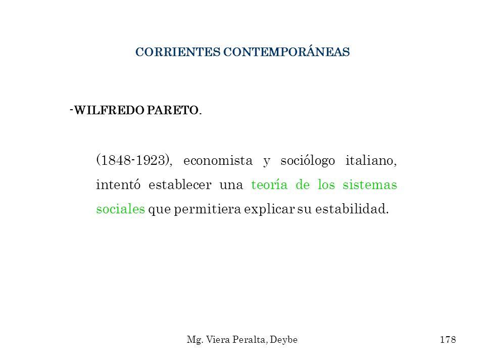 CORRIENTES CONTEMPORÁNEAS -WILFREDO PARETO. (1848-1923), economista y sociólogo italiano, intentó establecer una teoría de los sistemas sociales que p