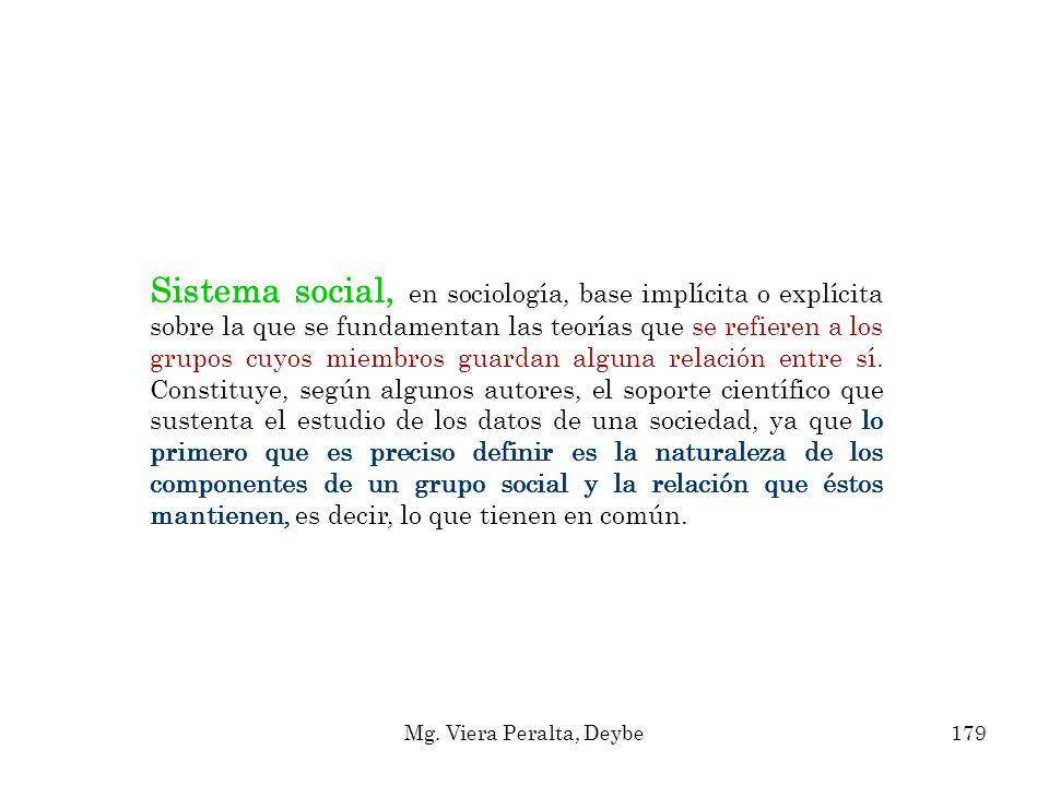 Sistema social, en sociología, base implícita o explícita sobre la que se fundamentan las teorías que se refieren a los grupos cuyos miembros guardan